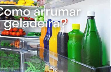 Como arrumar a geladeira corretamente