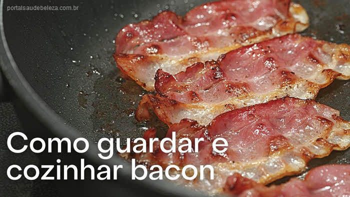 Como guardar e cozinhar bacon