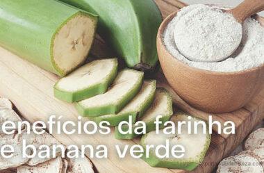 Benefícios da farinha de banana verde para saúde