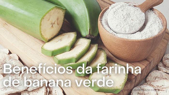 Benefícios da farinha de banana verde para a saúde