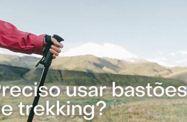 Preciso usar bastões de trekking, trilha?