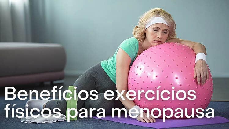 Quais benefícios dos exercícios para menopausa?