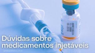 Dúvidas sobre medicamentos injetáveisa